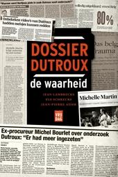 Dossier Dutroux : de waarheid