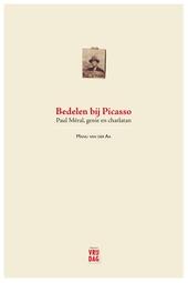 Bedelen bij Picasso : Paul Méral, genie & charlatan