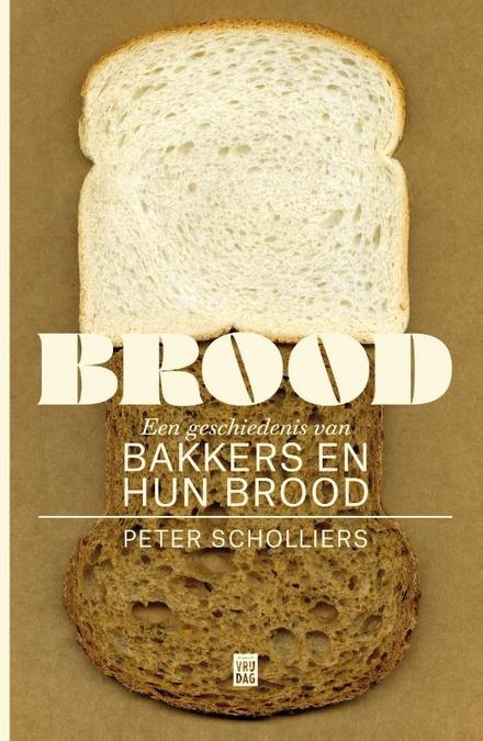 Brood : een geschiedenis van bakkers en hun brood