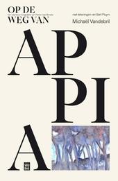 Op de weg van Appia : een capriccio reisgedicht van Rome naar Brindisi