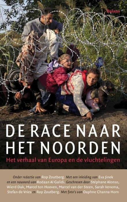 De race naar het noorden : het verhaal van Europa en de vluchtelingen