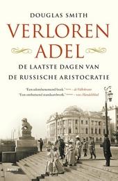 Verloren adel : de laatste dagen van de Russische aristocratie