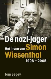De nazi-jager : het leven van Simon Wiesenthal 1908-2005