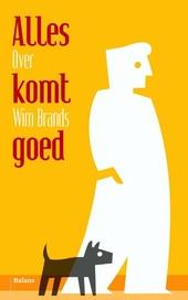 Alles komt goed : over Wim Brands