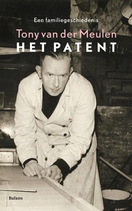 Het patent : een familiegeschiedenis