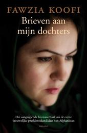 Brieven aan mijn dochters : het aangrijpende levensverhaal van de eerste vrouwelijke presidentskandidaat van Afghan...