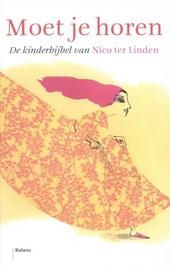 Moet je horen : de kinderbijbel van Nico Ter Linden