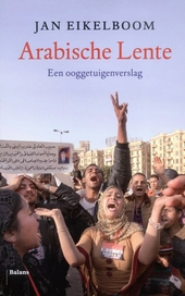 Arabische lente : een ooggetuigenverslag