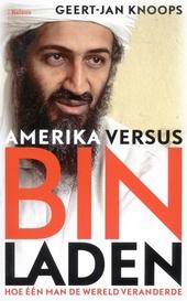 Amerika versus Bin Laden : hoe één man de wereld veranderde