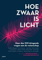 Hoe zwaar is licht : meer dan 100 dringende vragen aan de wetenschap
