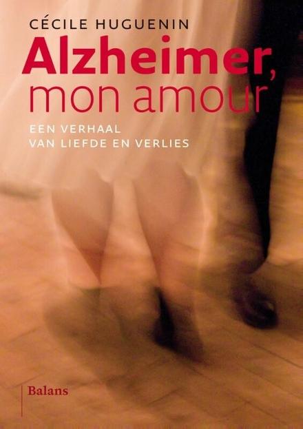 Alzheimer, mon amour : een verhaal van liefde en verlies