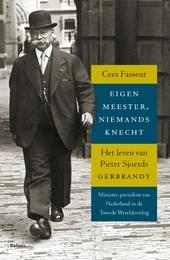 Eigen meester, niemands knecht : het leven van Pieter Sjoerds Gerbrandy 1885-1961