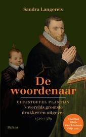 De woordenaar : Christoffel Plantijn, 's werelds grootste drukker en uitgever 1520-1589