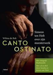 Canto Ostinato : Simeon ten Holt over zijn meesterwerk