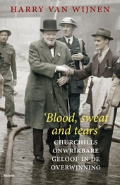 'Blood, sweat and tears' : Churchills onwrikbare geloof in de overwinning