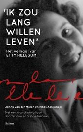 Ik zou lang willen leven : het verhaal van Etty Hillesum