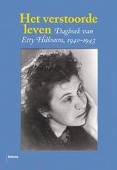 Het verstoorde leven : dagboek van Etty Hillesum 1941-1943
