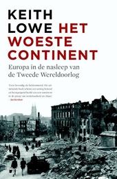 Het woeste continent : Europa in de nasleep van de Tweede Wereldoorlog
