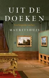 Uit de doeken : een biografie van het Mauritshuis