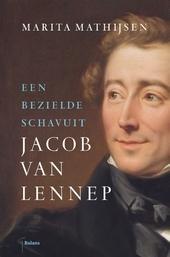 Jacob van Lennep : een bezielde schavuit