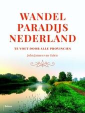 Wandelparadijs Nederland : te voet door alle provincies