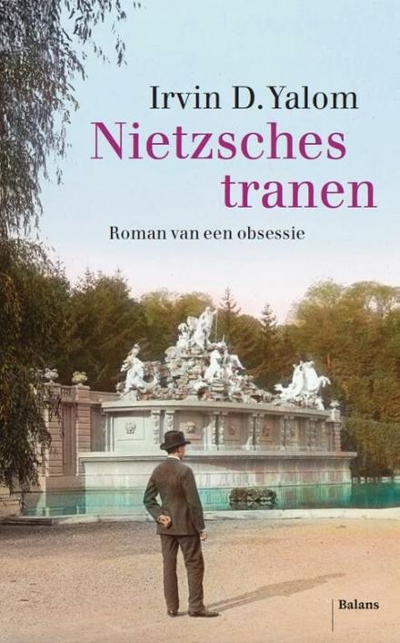 Nietzsches tranen : roman van een obsessie