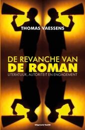 De revanche van de roman : literatuur, autoriteit en engagement