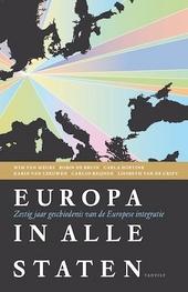 Europa in alle staten : zestig jaar geschiedenis van de Europese integratie
