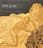 Dof goud : Nederland en Ghana, 1637-1872