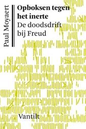 Opboksen tegen het inerte : de doodsdrift bij Freud