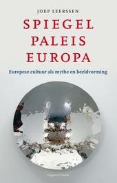 Spiegelpaleis Europa : Europese cultuur als mythe en beeldvorming