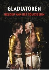 Gladiatoren : helden van het Colosseum