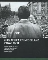 Goede hoop : Zuid-Afrika en Nederland vanaf 1600