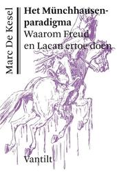 Het münchhausenparadigma : waarom Freud & Lacan ertoe doen