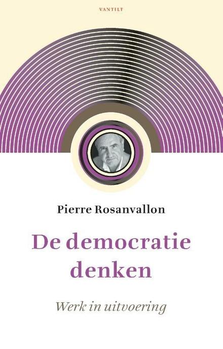 De democratie denken : werk in uitvoering