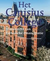 Het Canisius College : monument van katholieke emancipatie