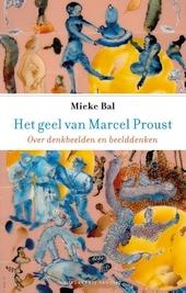 Het geel van Marcel Proust : over denkbeelden en beelddenken