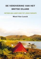De verovering van het Britse eiland : fietsen van Land's End tot John O'Groats