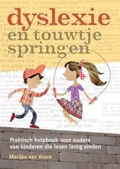 Dyslexie en touwtjespringen : praktisch hulpboek voor ouders van kinderen die lezen lastig vinden