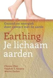 Earthing : je lichaam aarden : gezond en energiek door contact met de aarde