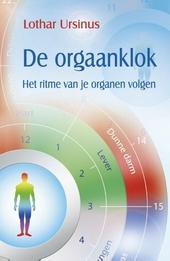 De orgaanklok : het ritme van je organen volgen