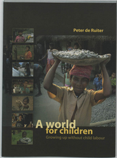 A world for children : growing up without child labour