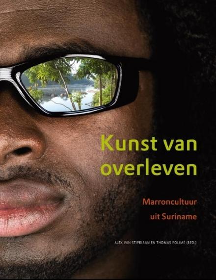 Kunst van overleven : Marroncultuur uit Suriname