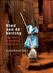 Kind aan de ketting : opgroeien in slavernij
