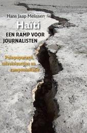 Haïti, een ramp voor journalisten : puinpaparazzi, televisieacties en rampeninflatie