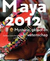 Maya 2012 : mysterie, geloof en wetenschap