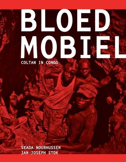 Bloedmobieltjes : coltan in Congo