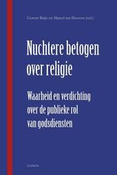 Nuchtere betogen over religie : waarheid en verdichting over de publieke rol van godsdiensten