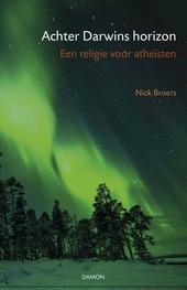 Achter Darwins horizon : een religie voor atheïsten