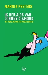Ik heb aids van Johnny Diamond : het verslag van een midlifecrisis